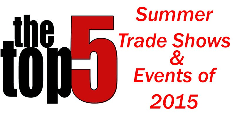 Top 5 Summer Trade Shows of 2015